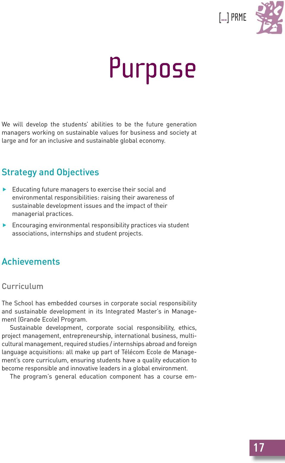 Strategy and Objectives Educating future managers to exercise their social and environmental responsibilities: raising their awareness of sustainable development issues and the impact of their