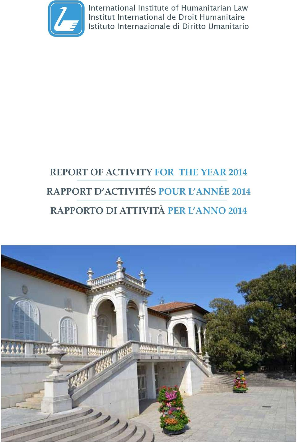 Diritto Umanitario REPORT OF ACTIVITY FOR THE YEAR 2014