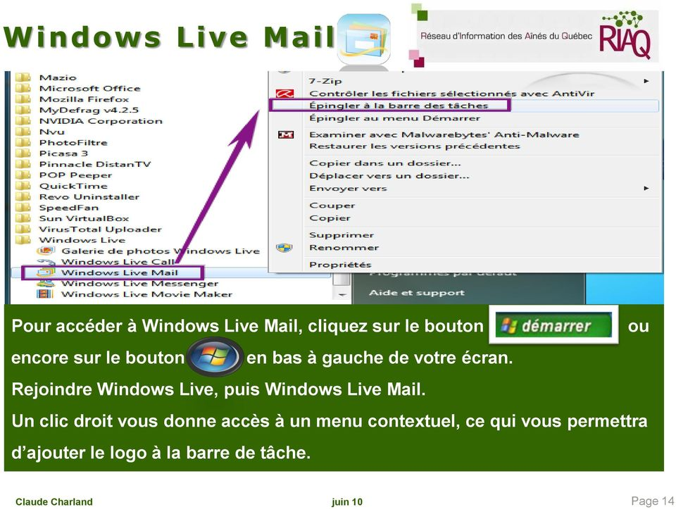 Rejoindre Windows Live, puis Windows Live Mail.