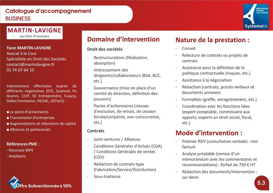 Transmission d'entreprises Augmentations et réductions de capital Alliances et partenariats - Resonate MP4 - Amplisens Domaine d intervention Droit des sociétés - Restructurations (filialisation,