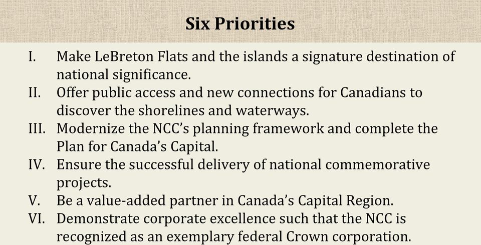 Modernize the NCC s planning framework and complete the Plan for Canada s Capital. IV.