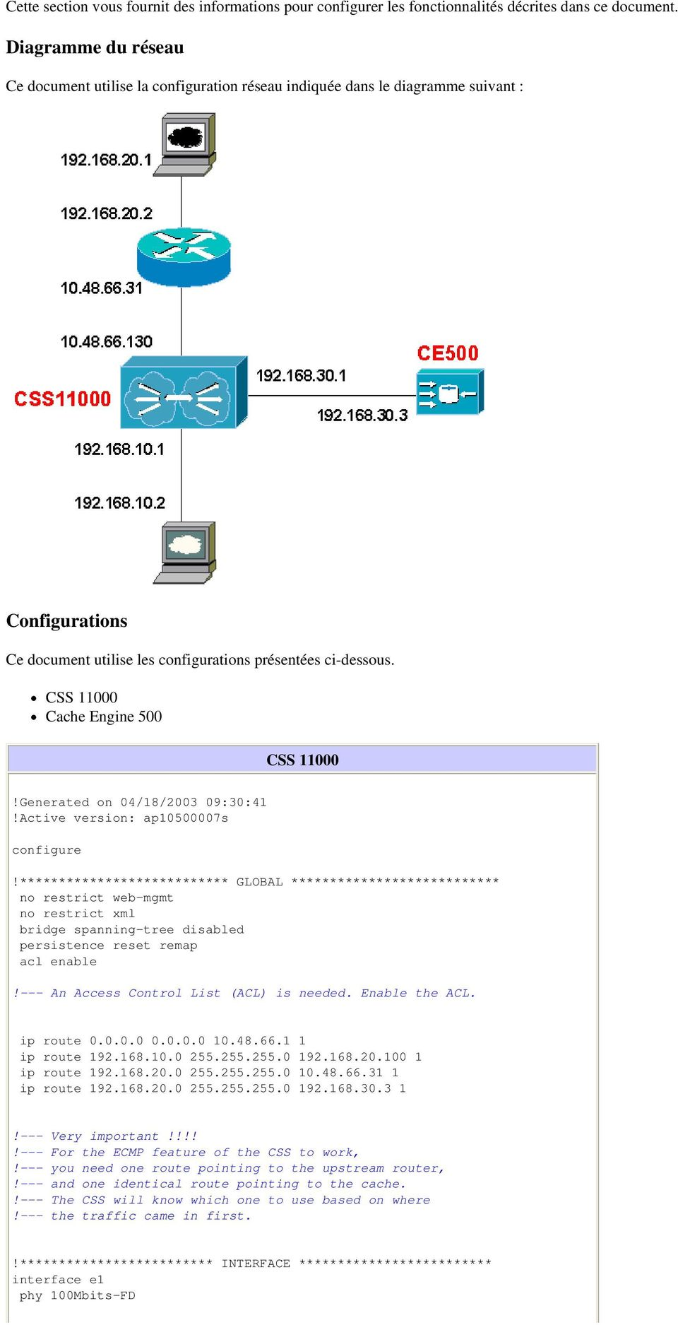 CSS 11000 Cache Engine 500 CSS 11000 Generated on 04/18/2003 09:30:41 Active version: ap10500007s configure *************************** GLOBAL *************************** no restrict web-mgmt no