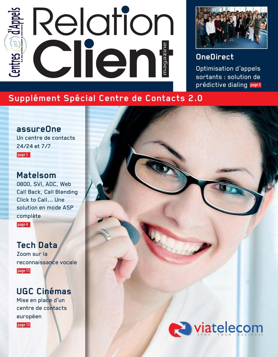 centre de contacts 24/24 et 7/7 page 3 Matelsom 0800, SVI, ADC, Web Call Back, Call Blending Click to