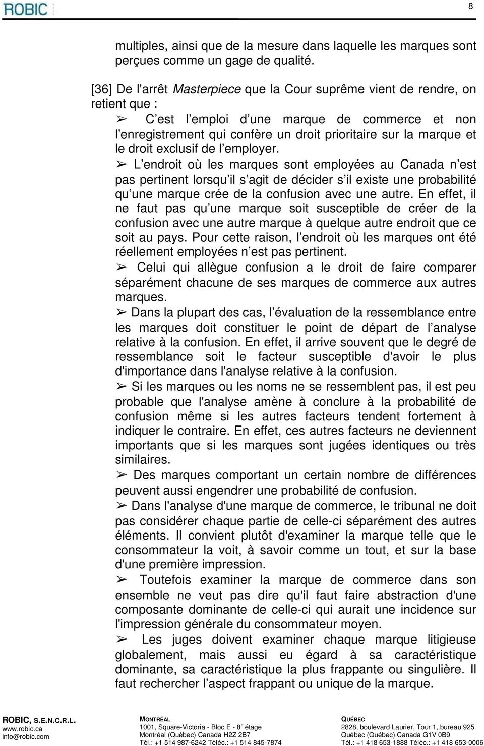 droit exclusif de l employer.