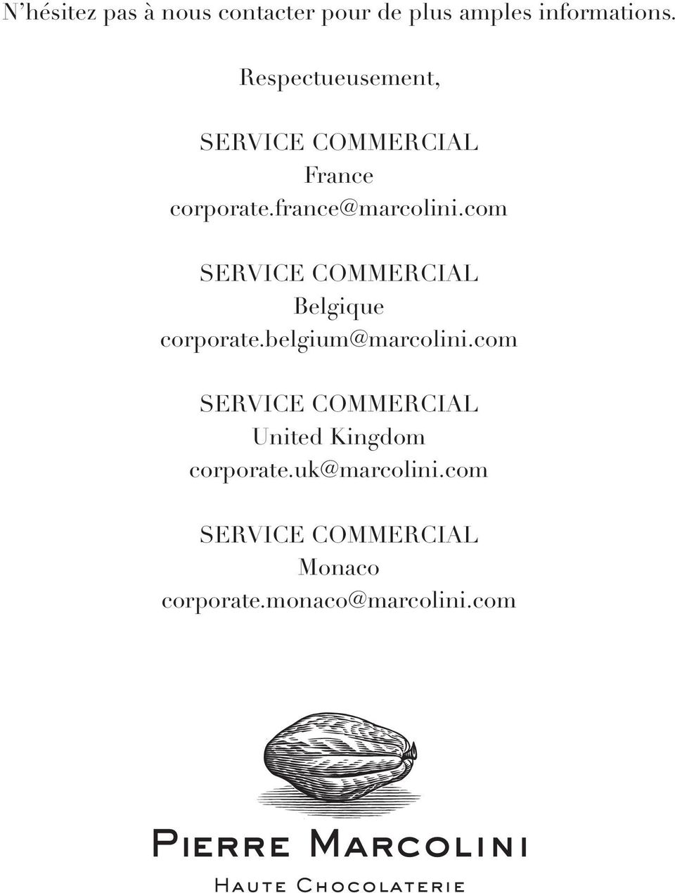 com SERVICE COMMERCIAL Belgique corporate.belgium@marcolini.