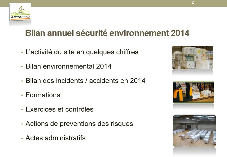 des incidents / accidents en 2014 Formations Exercices et
