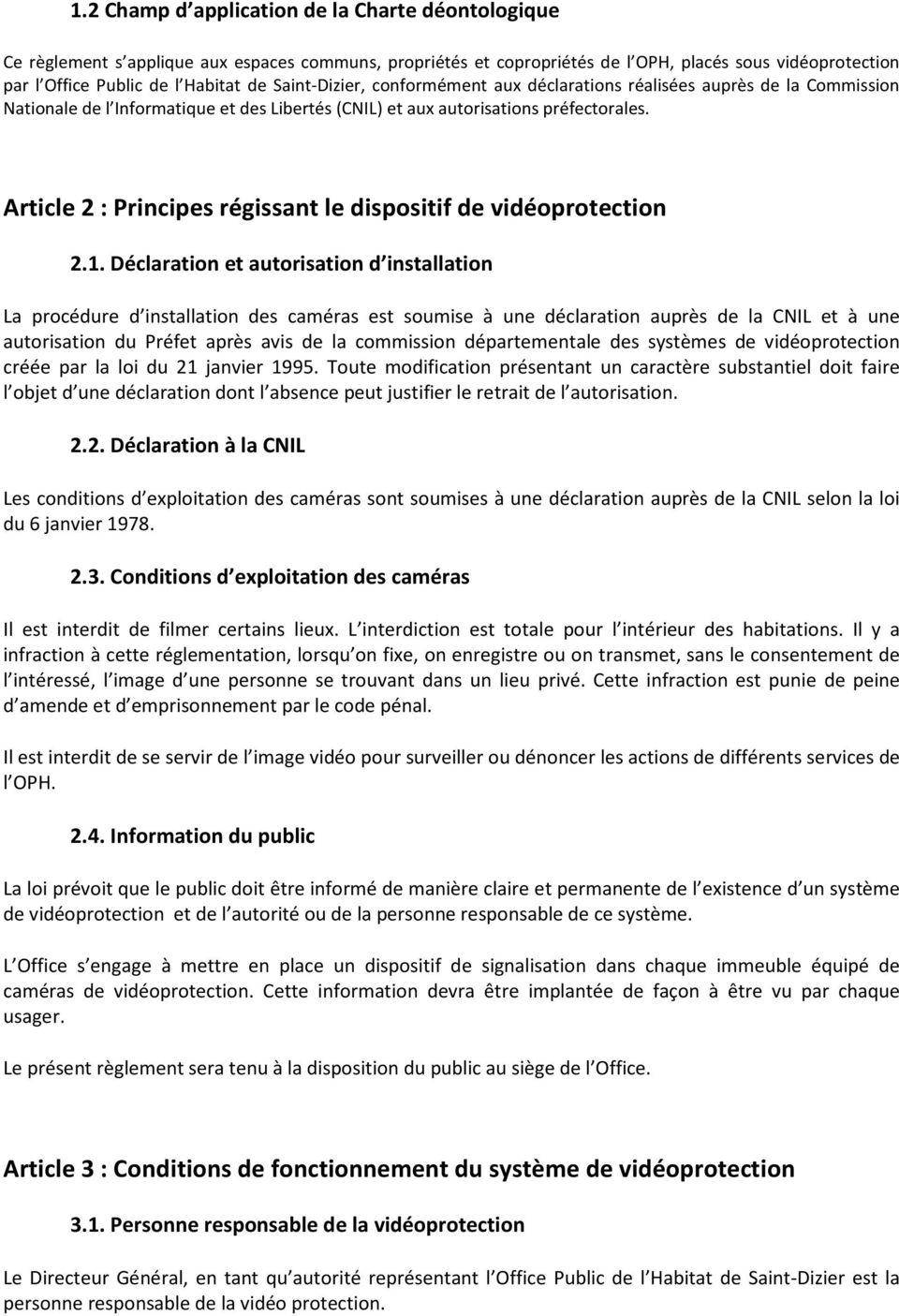 Article 2 : Principes régissant le dispositif de vidéoprotection 2.1.