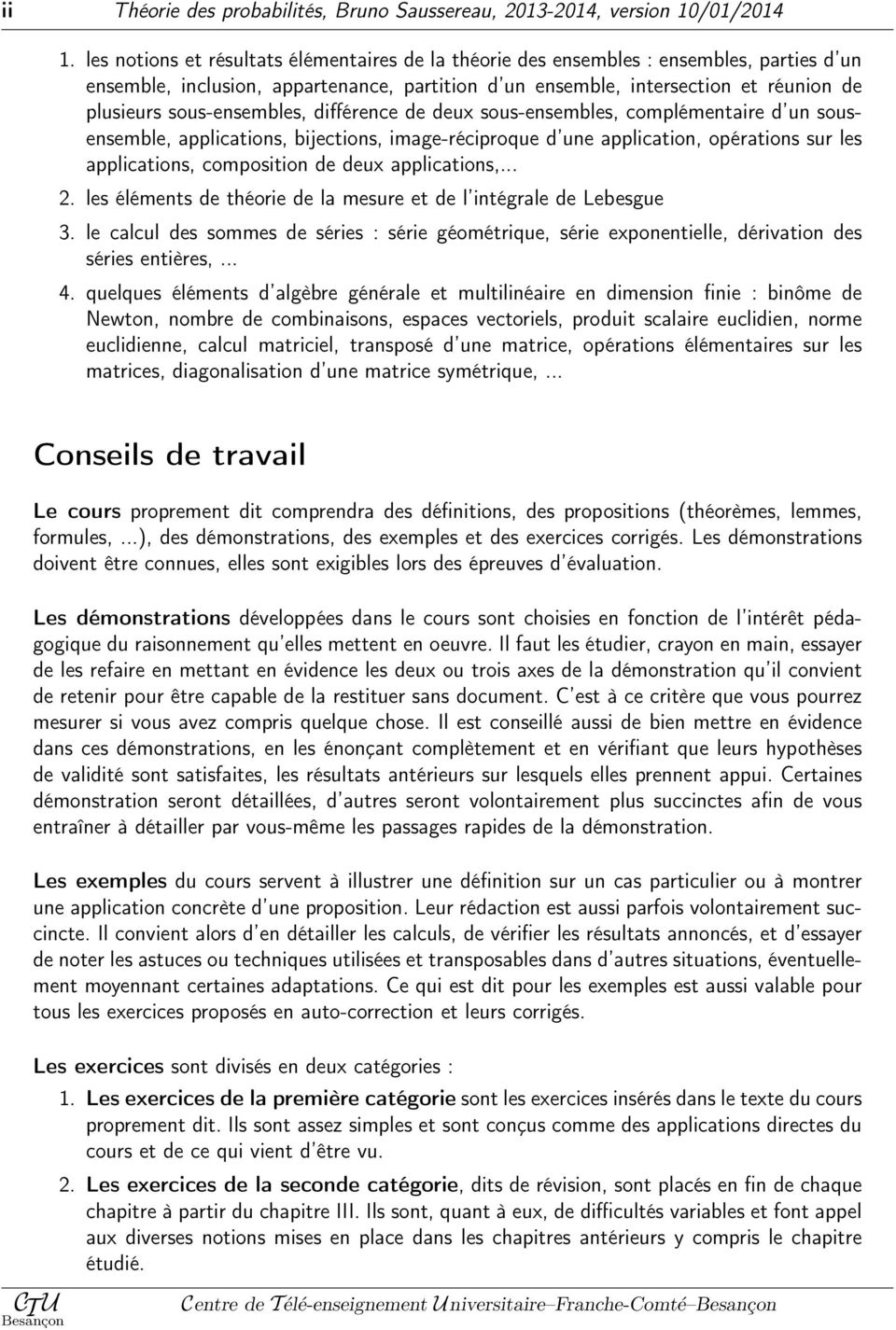 deux sous-esembles, complémetaire d u sousesemble, applicatios, bijectios, image-réciproque d ue applicatio, opératios sur les applicatios, compositio de deux applicatios,... 2.