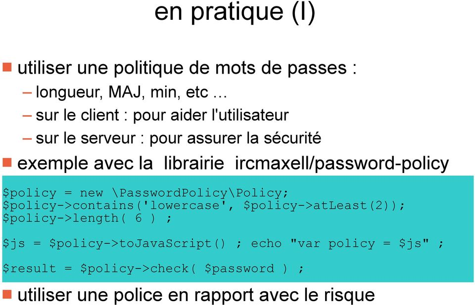 new \PasswordPolicy\Policy; $policy->contains('lowercase', $policy->atleast(2)); $policy->length( 6 ) ; $js =