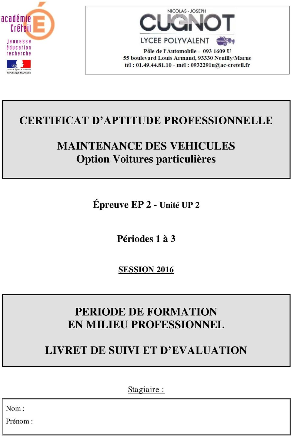 UP 2 Périodes 1 à 3 SESSION 2016 PERIODE DE FORMATION EN