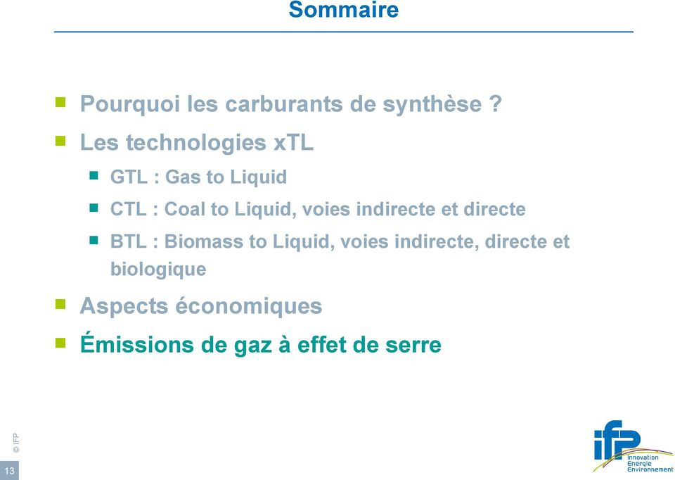 voies indirecte et directe BTL : Biomass to Liquid, voies