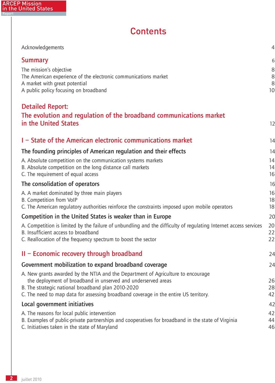 communications market 14 The founding principles of American regulation and their effects 14 A. Absolute competition on the communication systems markets 14 B.