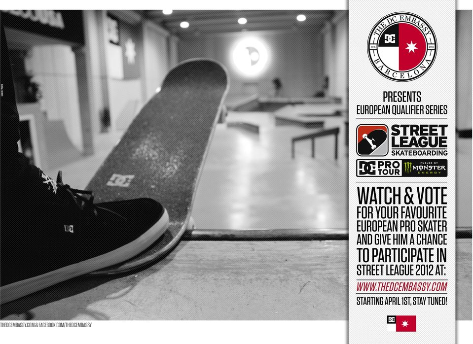 PARTICIPATE IN STREET LEAGUE 2012 AT: WWW.THEDCEMBASSY.