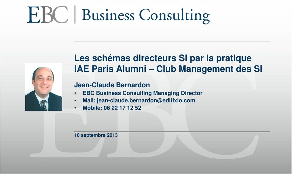 Business Consulting Managing Director Mail: jean-claude.
