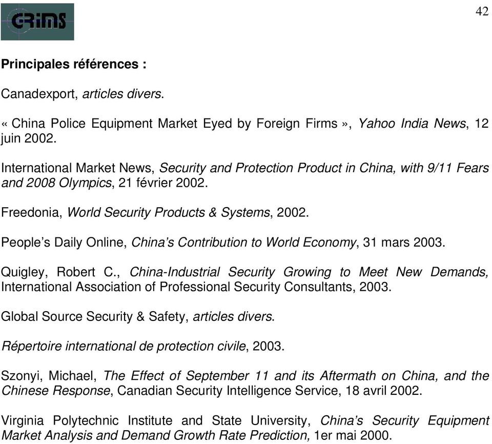 People s Daily Online, China s Contribution to World Economy, 31 mars 2003. Quigley, Robert C.