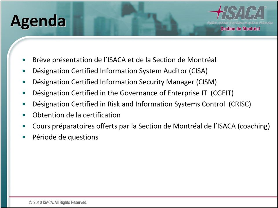 Governance of Enterprise IT (CGEIT) Désignation Certified in Risk and Information Systems Control (CRISC)