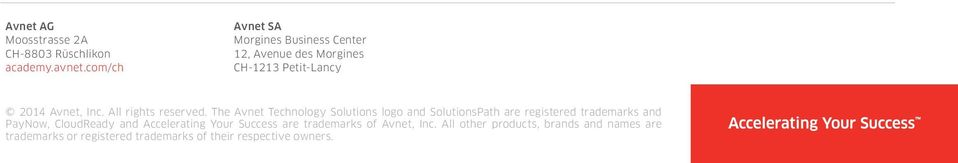 The Avnet Technology Solutions logo and SolutionsPath are registered trademarks and PayNow, CloudReady and