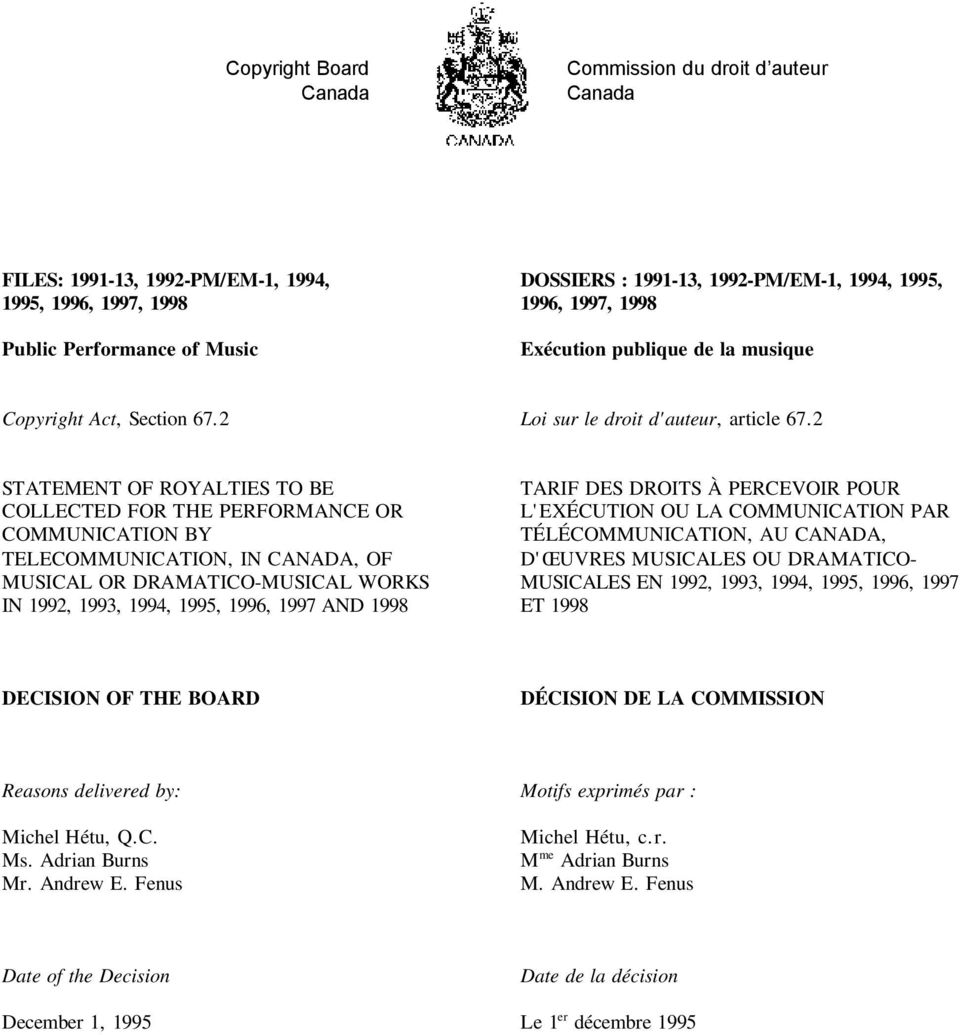 2 STATEMENT OF ROYALTIES TO BE COLLECTED FOR THE PERFORMANCE OR COMMUNICATION BY TELECOMMUNICATION, IN CANADA, OF MUSICAL OR DRAMATICO-MUSICAL WORKS IN 1992, 1993, 1994, 1995, 1996, 1997 AND 1998