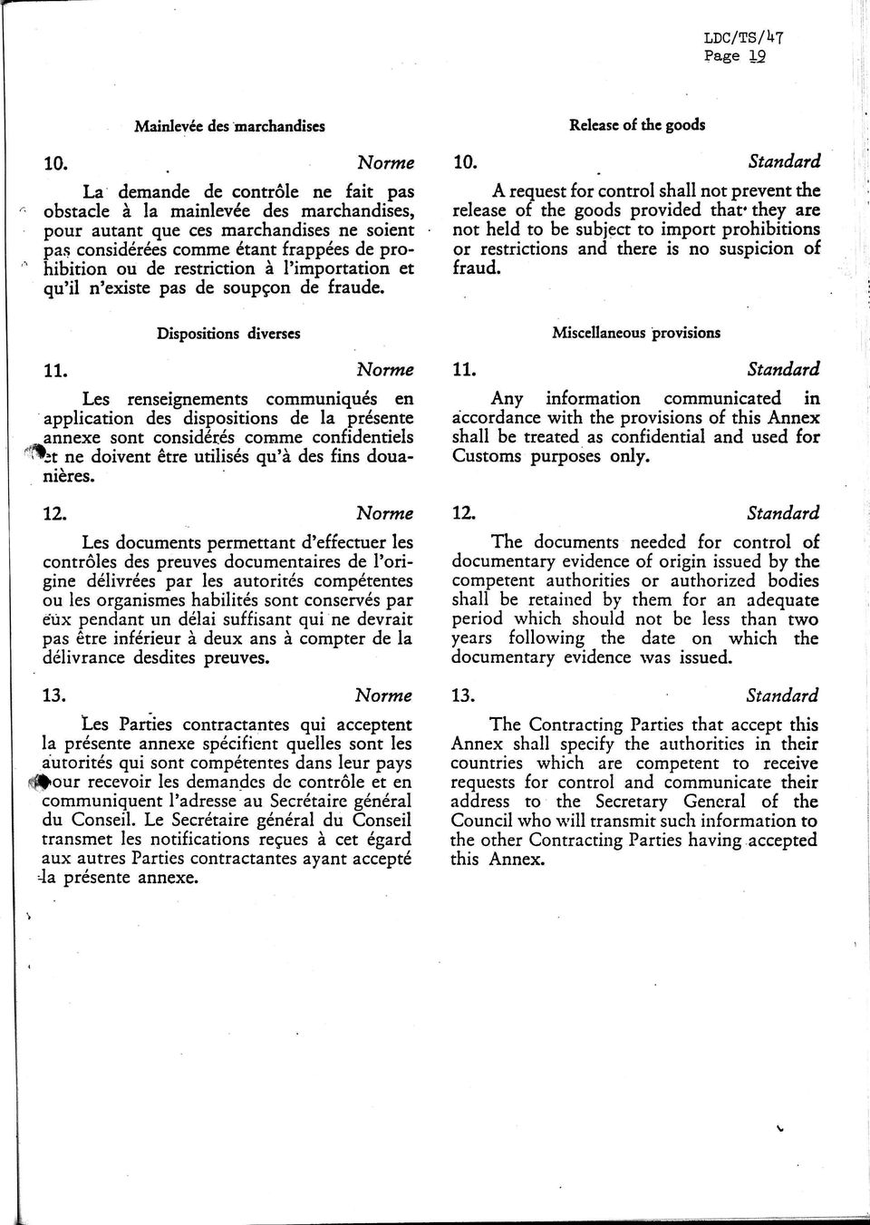 restriction à l'importation et qu'il n'existe pas de soupçon de fraude. Dispositions diverses 11.