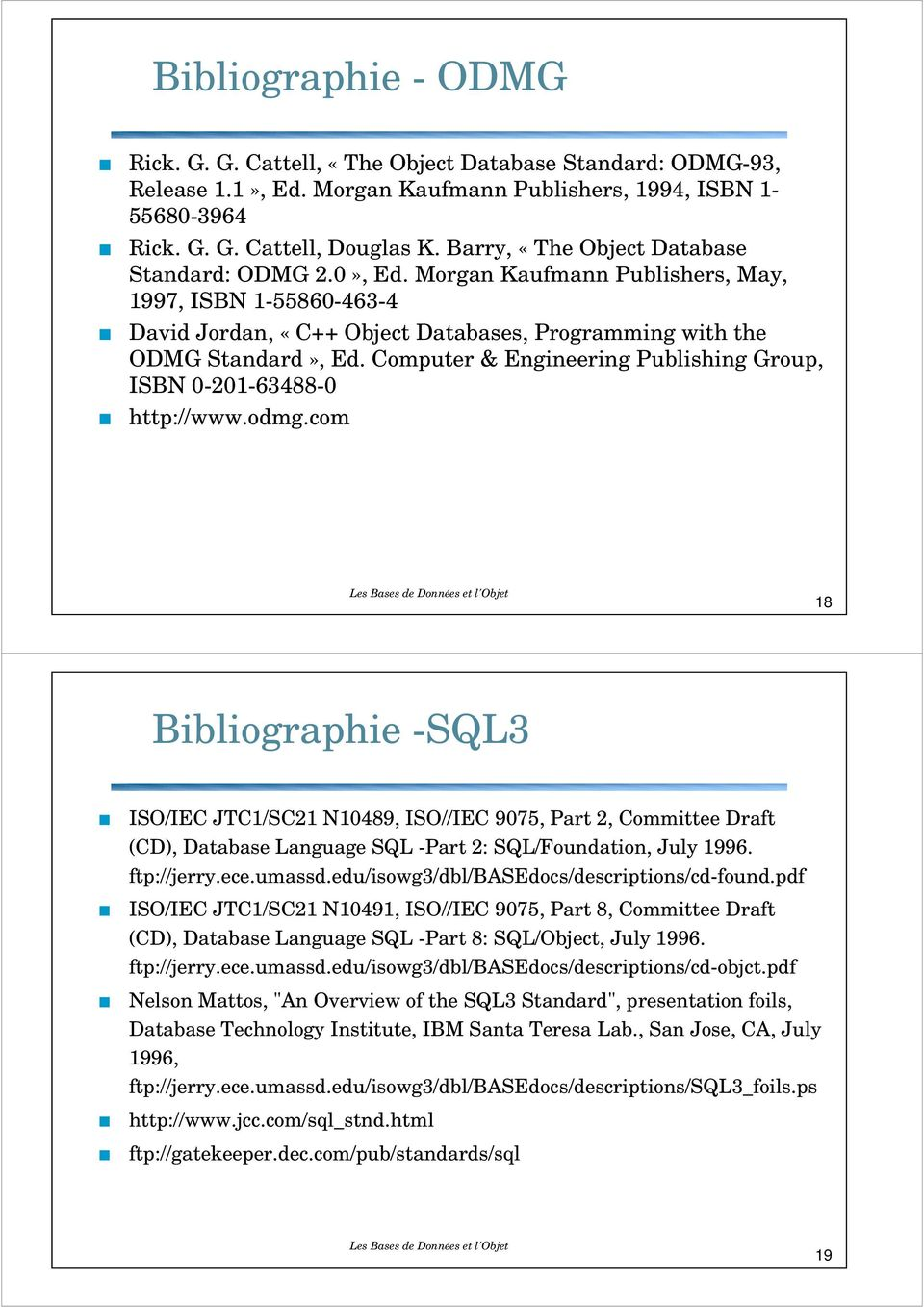 Computer & Engineering Publishing Group, ISBN 0-201-63488-0 http://www.odmg.