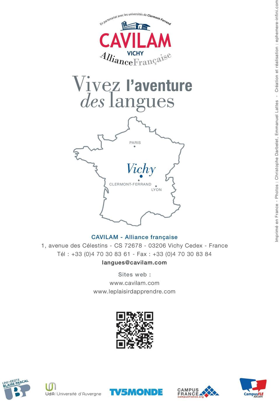 Vichy Cedex - France Tél : +33 (0)4 70 30 83 61 - Fax : +33 (0)4 70 30 83 84 langues@cavilam.