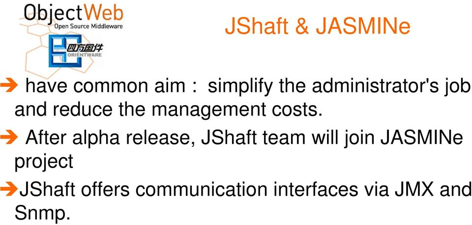After alpha release, JShaft team will join JASMINe