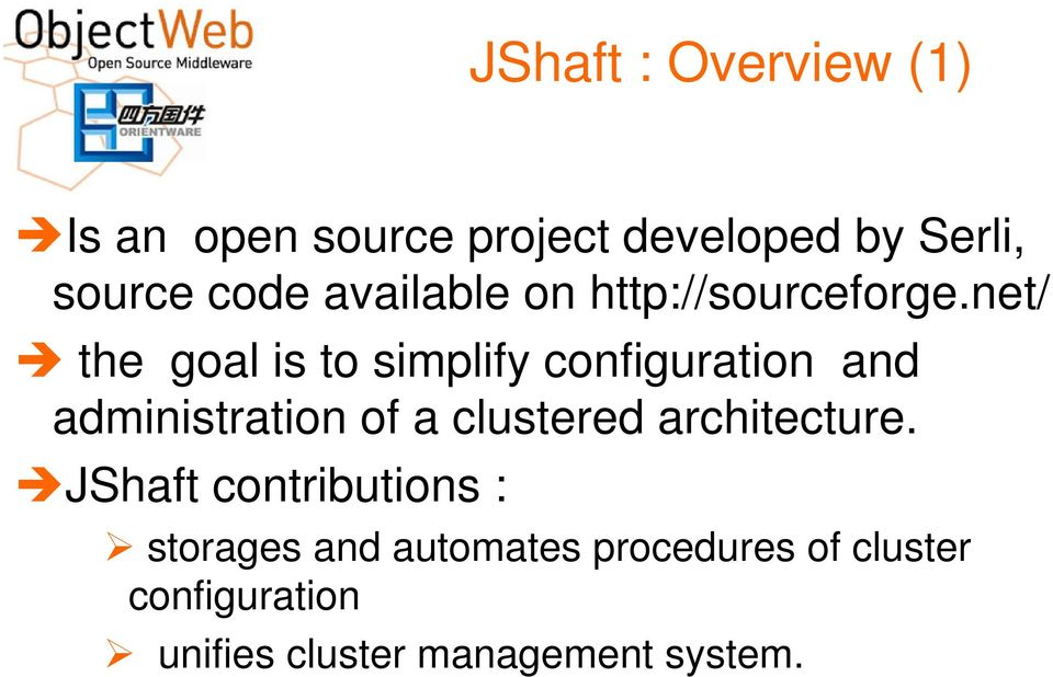 net/ the goal is to simplify configuration and administration of a clustered