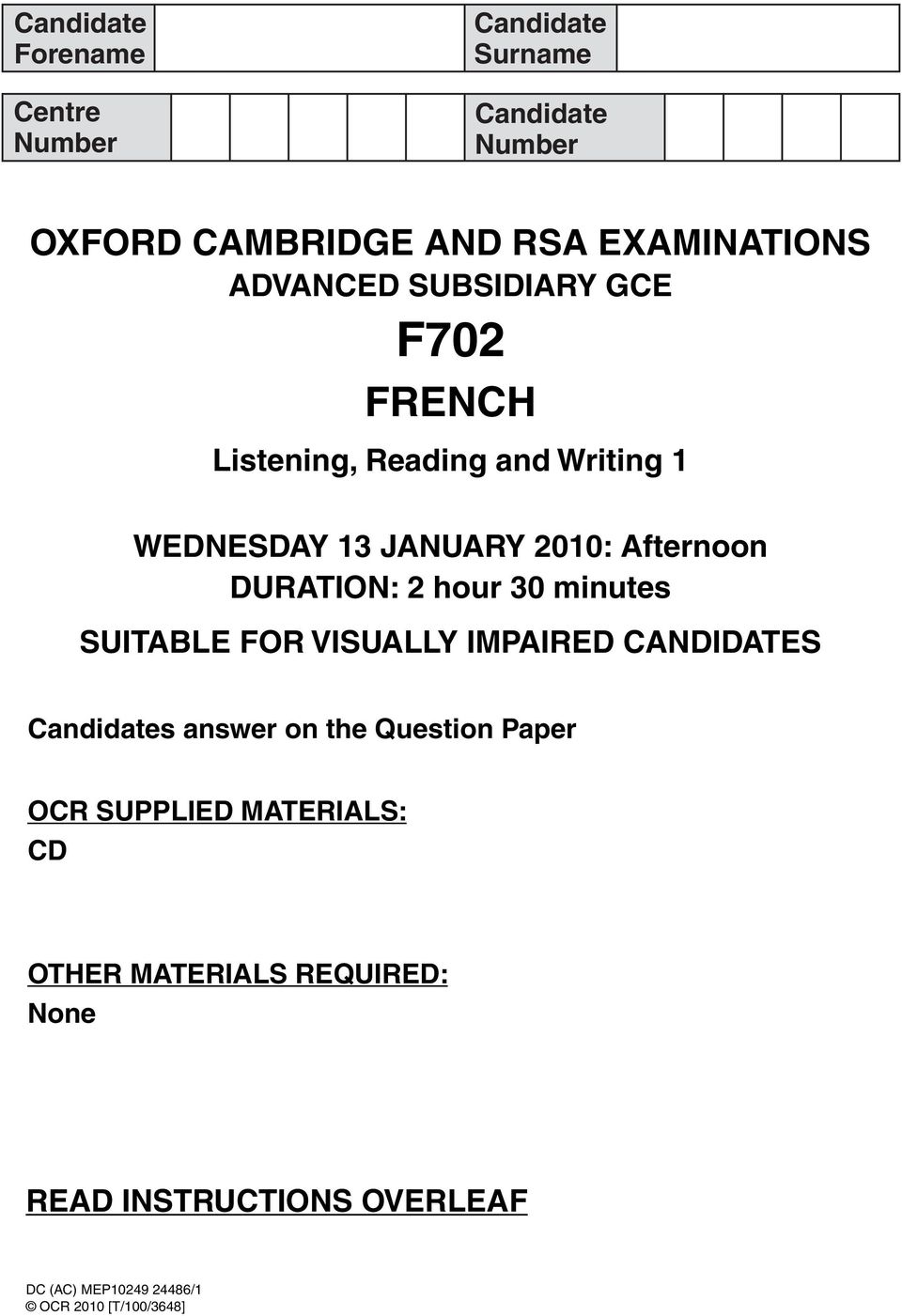 DURATION: 2 hour 30 minutes SUITABLE FOR VISUALLY IMPAIRED CANDIDATES Candidates answer on the Question Paper OCR
