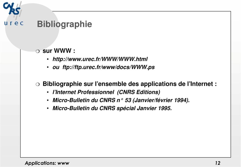 ps Bibliographie sur l ensemble des applications de l Internet : l