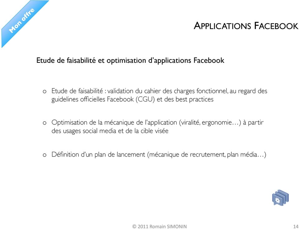 practices Optimisatin de la mécanique de l applicatin (viralité, ergnmie ) à partir des usages scial media