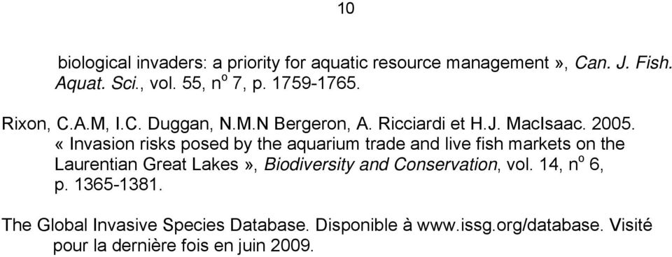 «Invasion risks posed by the aquarium trade and live fish markets on the Laurentian Great Lakes», Biodiversity and