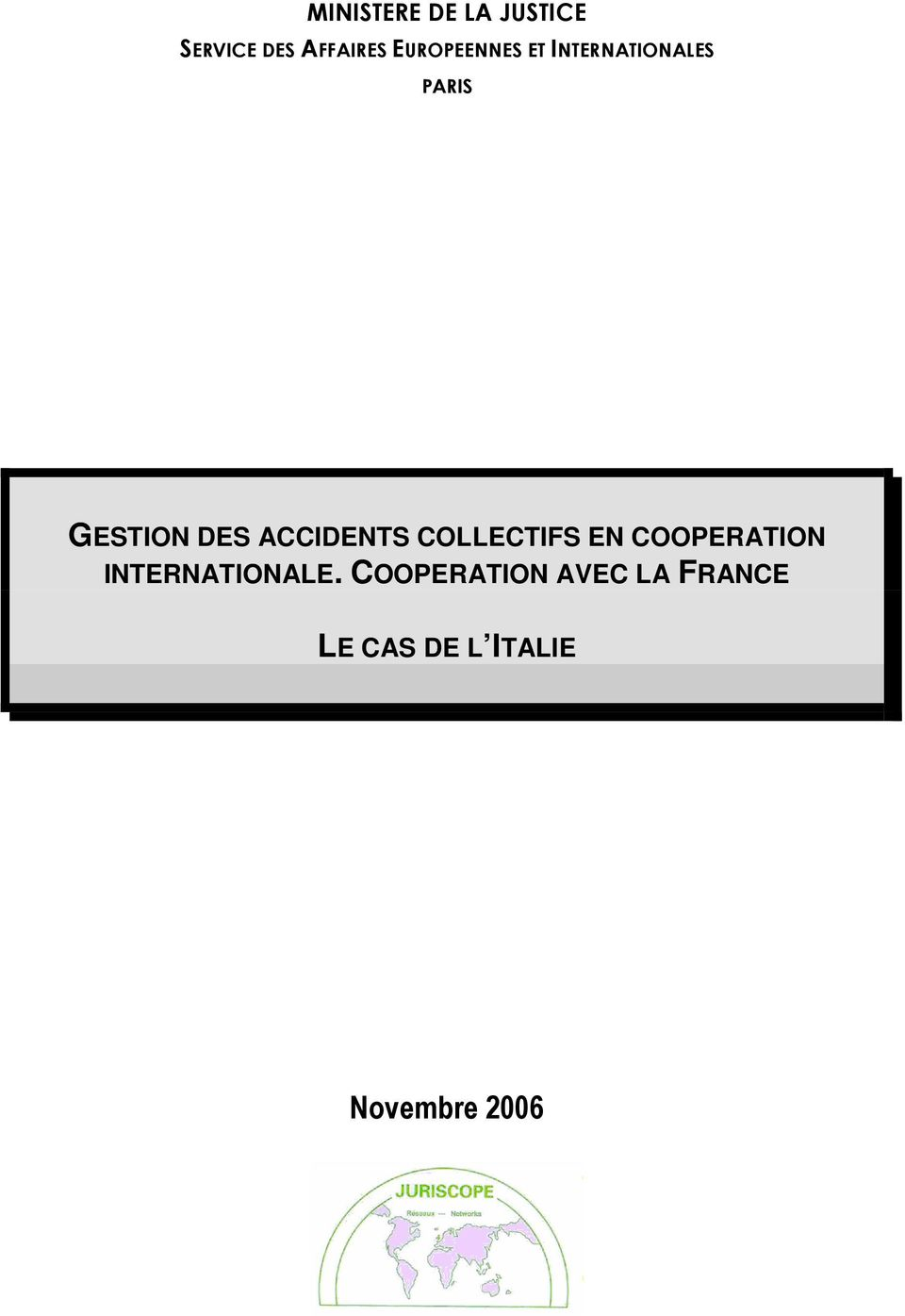ACCIDENTS COLLECTIFS EN COOPERATION INTERNATIONALE.