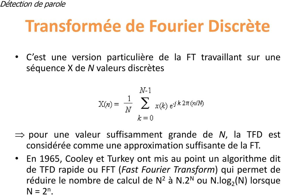 approximation suffisante de la FT.