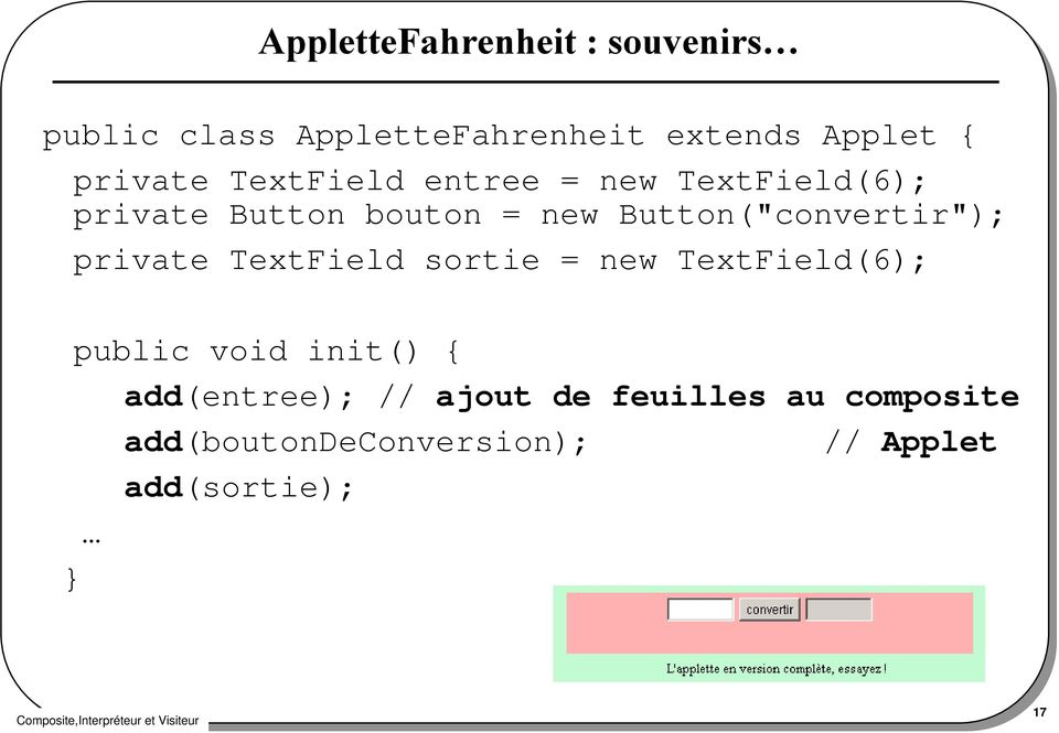 "Button(""convertir""); private TextField sortie = new TextField(6); public void init()"