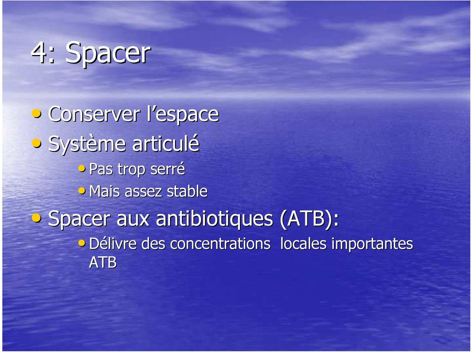stable Spacer aux antibiotiques (ATB):