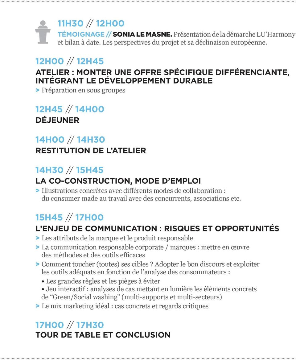 14H30 // 15H45 LA CO-CONSTRUCTION, MODE D EMPLOI > Illustrations concrètes avec différents modes de collaboration : du consumer made au travail avec des concurrents, associations etc.
