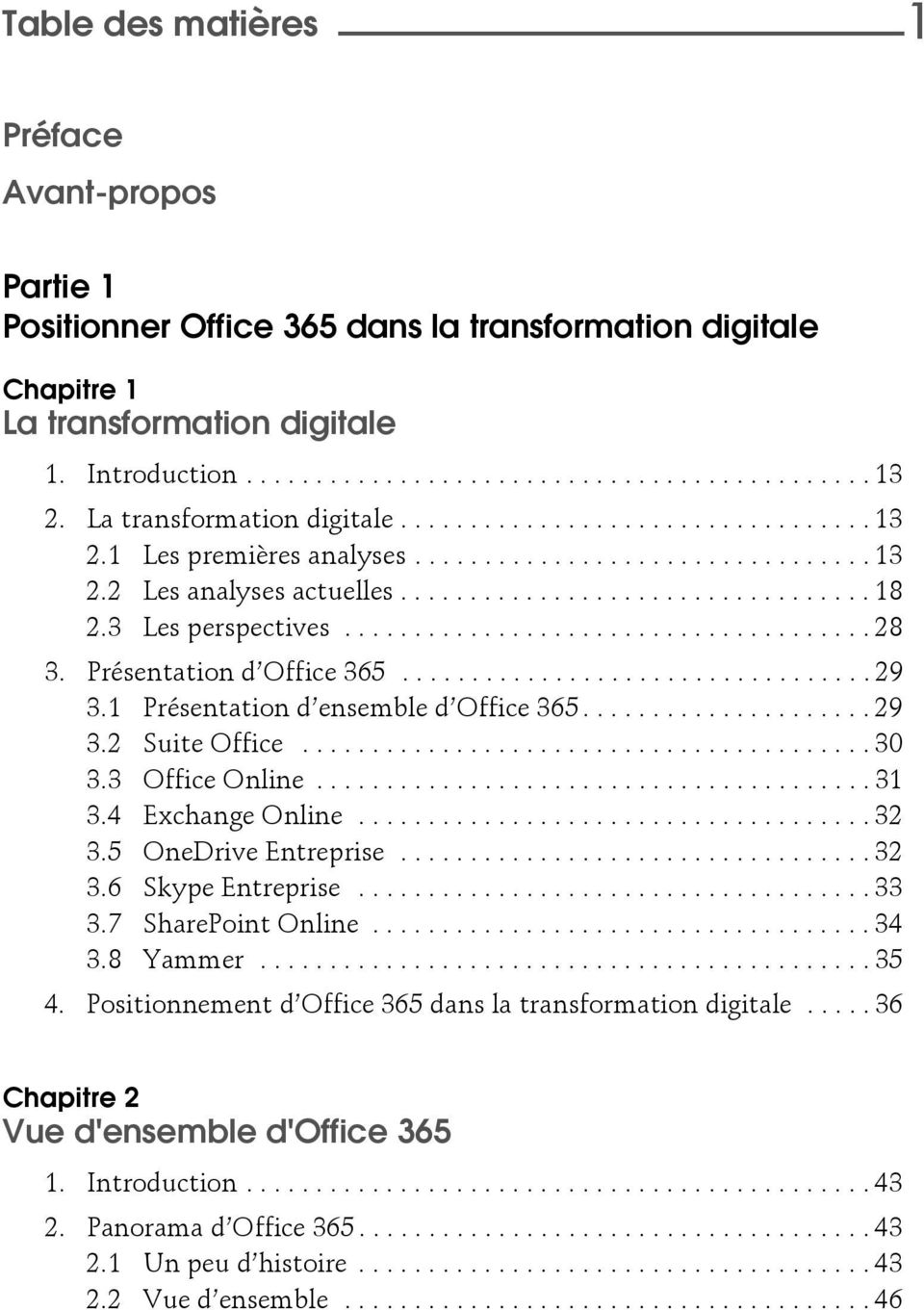 3 Les perspectives...................................... 28 3. Présentation d Office 365.................................. 29 3.1 Présentation d ensemble d Office 365..................... 29 3.2 Suite Office.