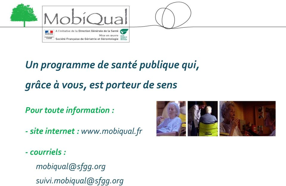 information : - site internet : www.mobiqual.