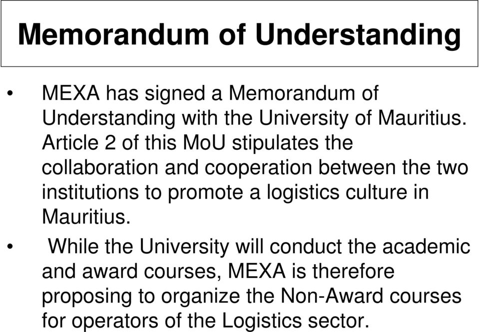 Article 2 of this MoU stipulates the collaboration and cooperation between the two institutions to