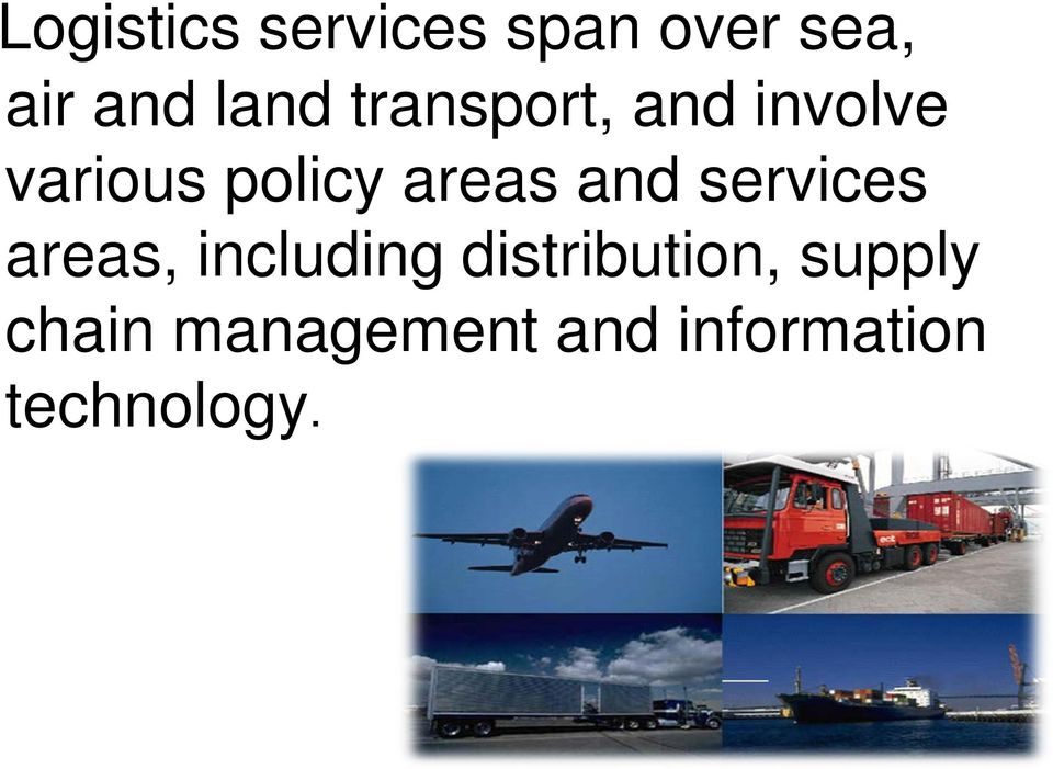 and services areas, including distribution,