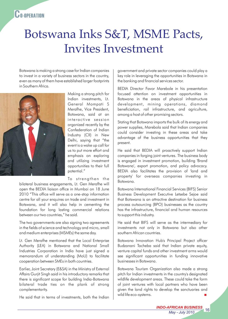 in Southern Africa. BEDIA Director Favor Marebole in his presentation Making a strong pitch for focused attention on investment opportunities in Indian investments, Lt.