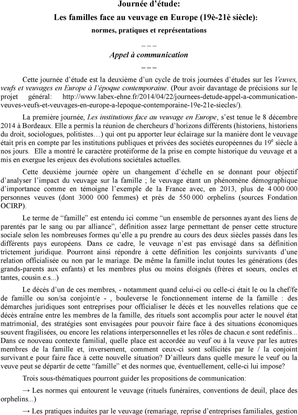 fr/2014/04/22/journees-detude-appel-a-communicationveuves-veufs-et-veuvages-en-europe-a-lepoque-contemporaine-19e-21e-siecles/).