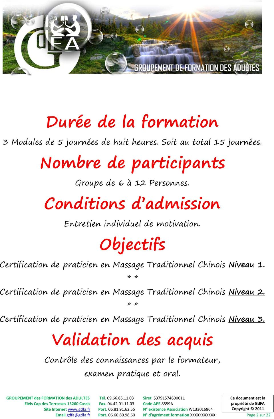 * * Certification de praticien en Massage Traditionnel Chinois Niveau 2. * * Certification de praticien en Massage Traditionnel Chinois Niveau 3.