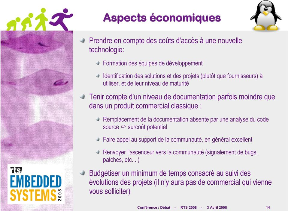 documentation absente par une analyse du code source surcoût potentiel Faire appel au support de la communauté, en général excellent Renvoyer l'ascenceur vers la communauté (signalement