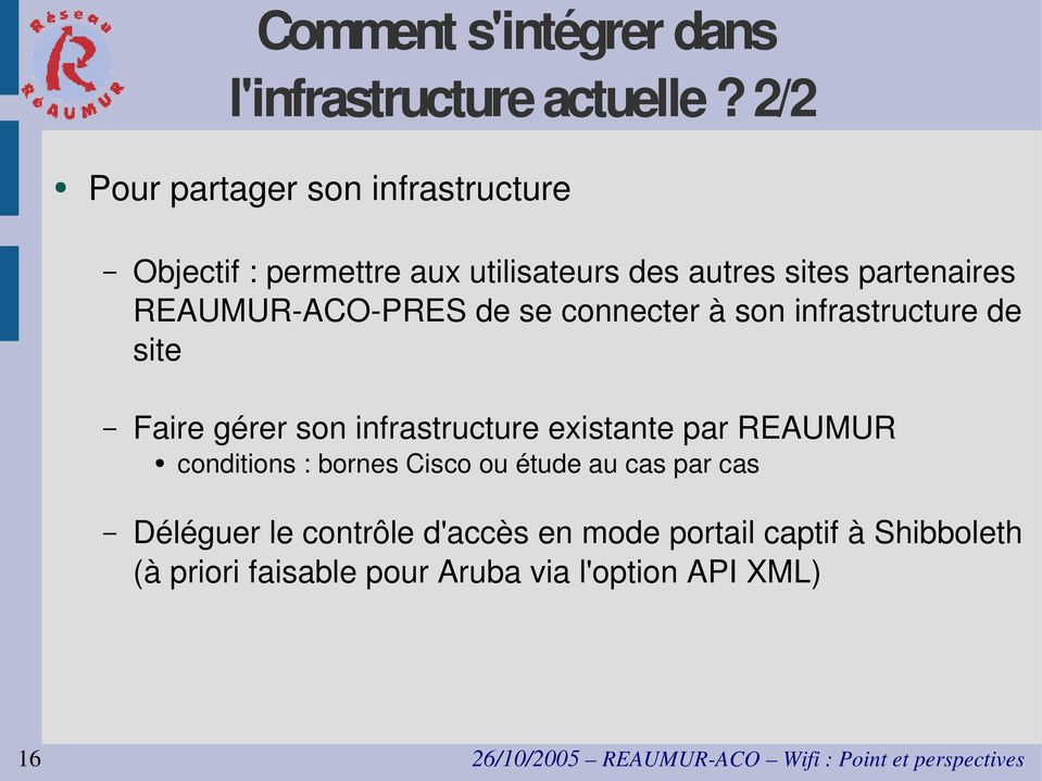 de se connecter à son infrastructure de site Faire gérer son infrastructure existante par REAUMUR conditions : bornes