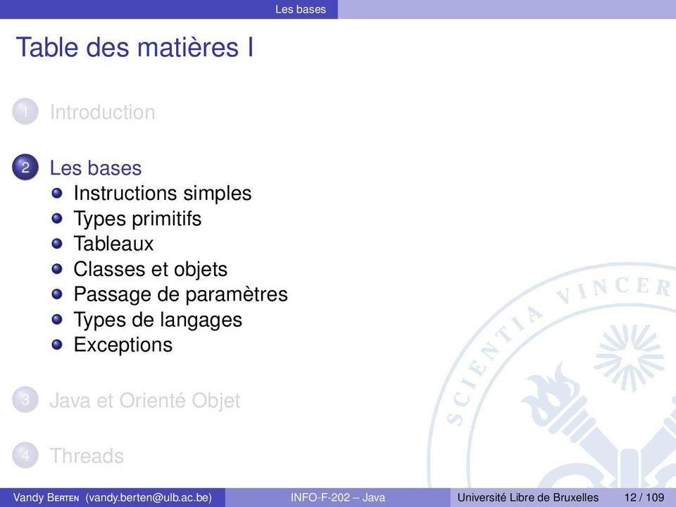 Types de langages Exceptions 3 et Orienté Objet 4 Threads Vandy BERTEN