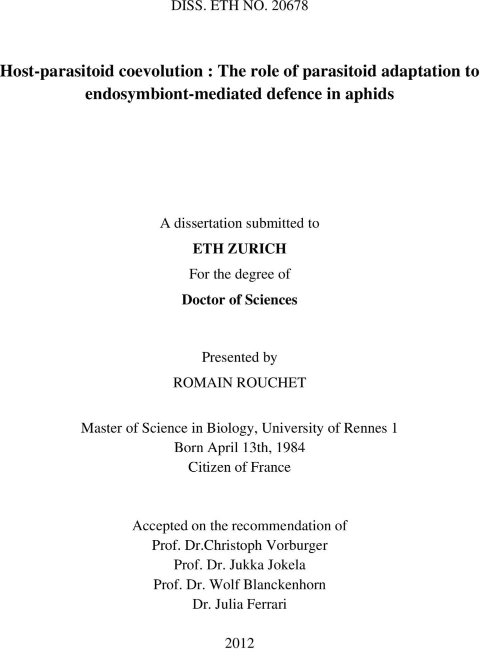 dissertation submitted to ETH ZURICH For the degree of Doctor of Sciences Presented by ROMAIN ROUCHET Master of
