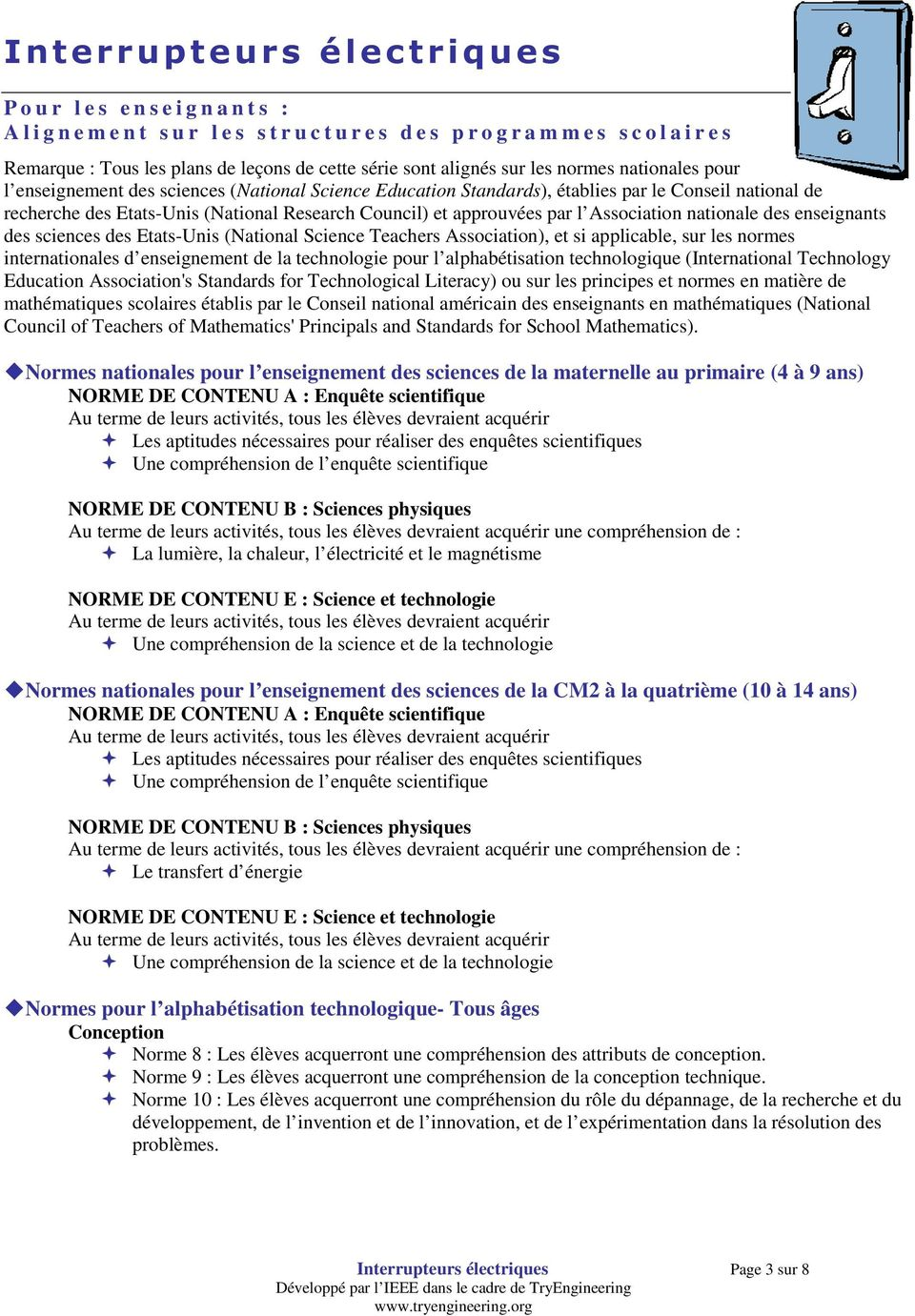 sciences des Etats-Unis (National Science Teachers Association), et si applicable, sur les normes internationales d enseignement de la technologie pour l alphabétisation technologique (International