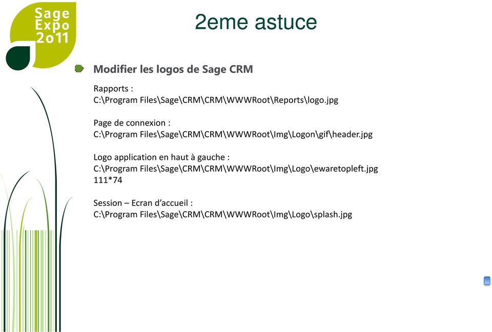 jpg Page de connexion : C:\Program Files\Sage\CRM\CRM\WWWRoot\Img\Logon\gif\header.