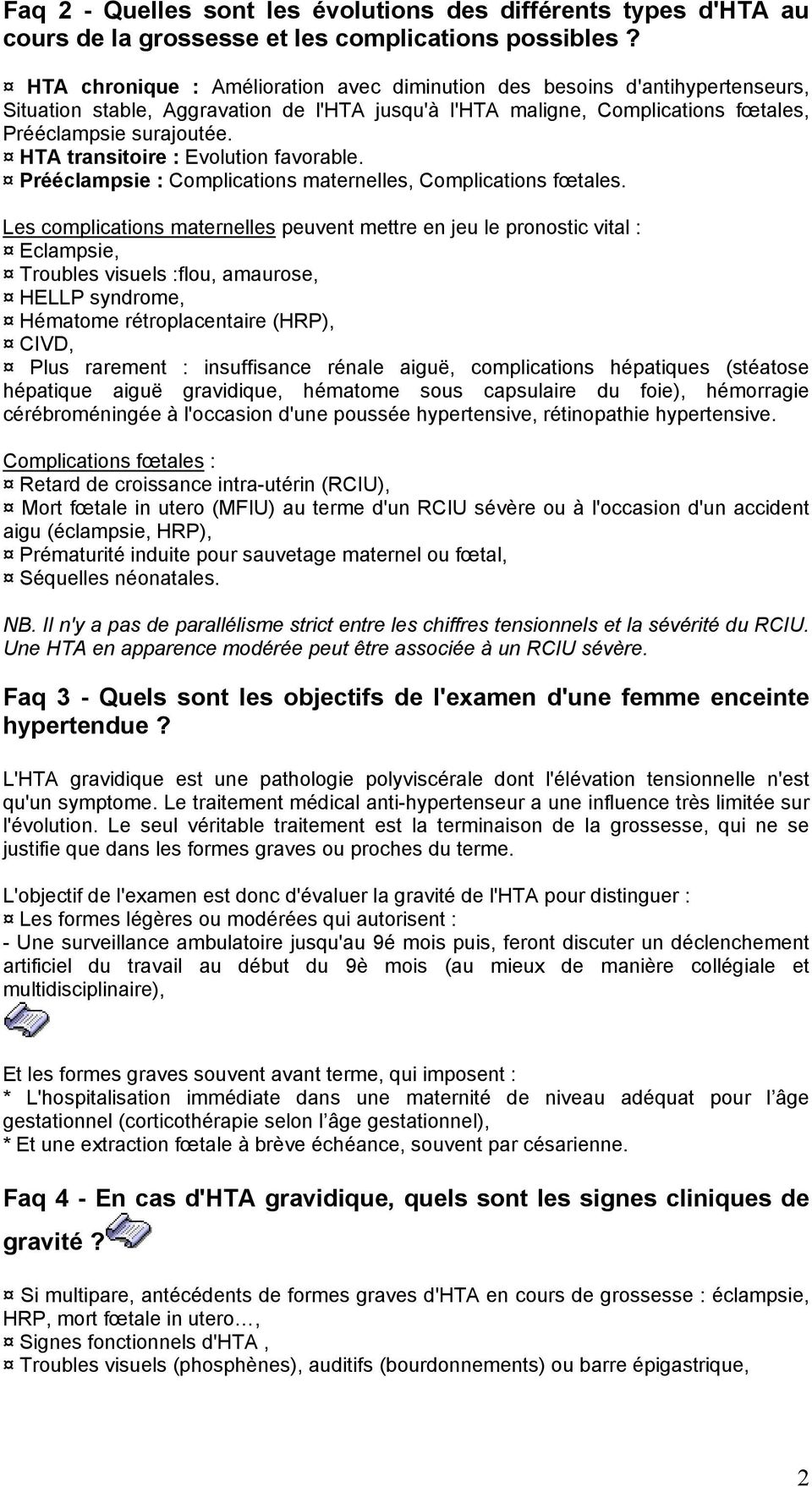 HTA transitoire : Evolution favorable. Prééclampsie : Complications maternelles, Complications fœtales.